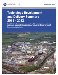 Technology Development and Delivery Summary 2011 – 2012, Sellafield Ltd on behalf of the Nuclear Decommissioning Authority.